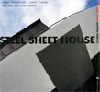STEEL SHEET HOUSE